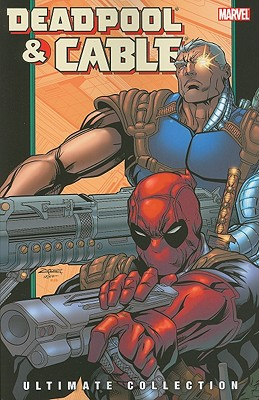Deadpool and Cable ultimate collection book 2