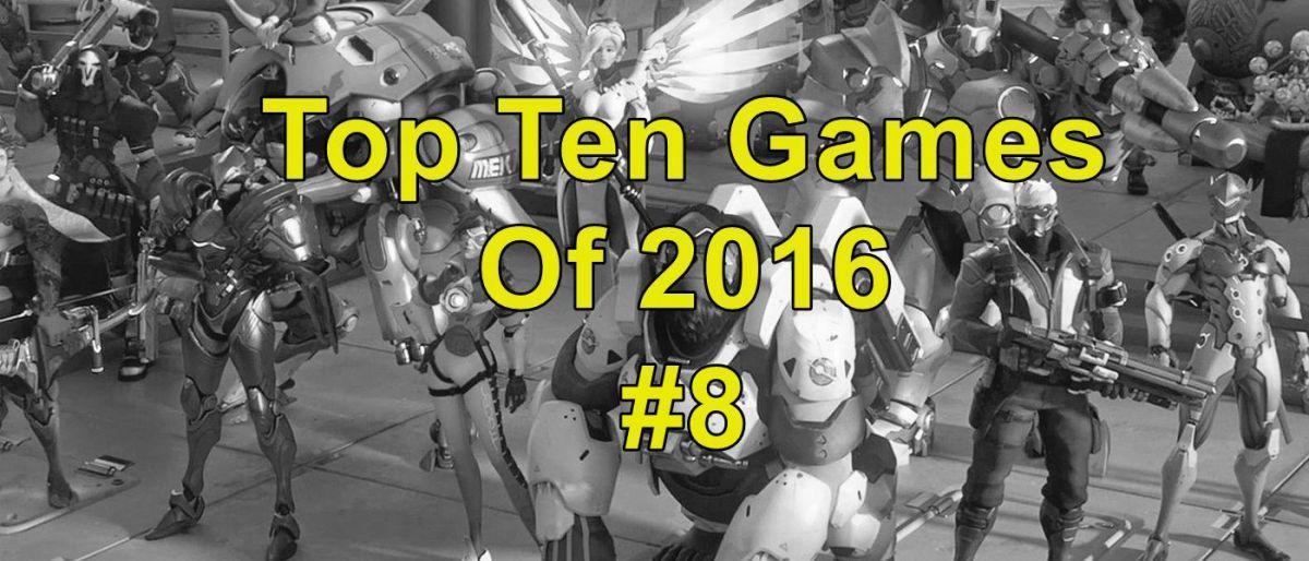 My Top Ten Games of 2016:#8