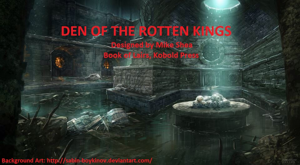 "D&D 5E ""Den of the Rotten Kings"" Recap"