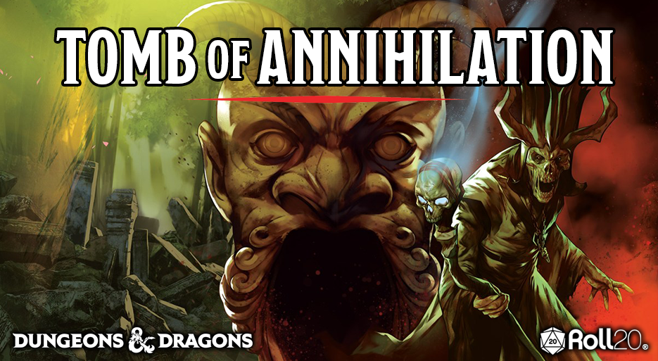 Patreon is live, Tomb of Annihilation begins tonight!