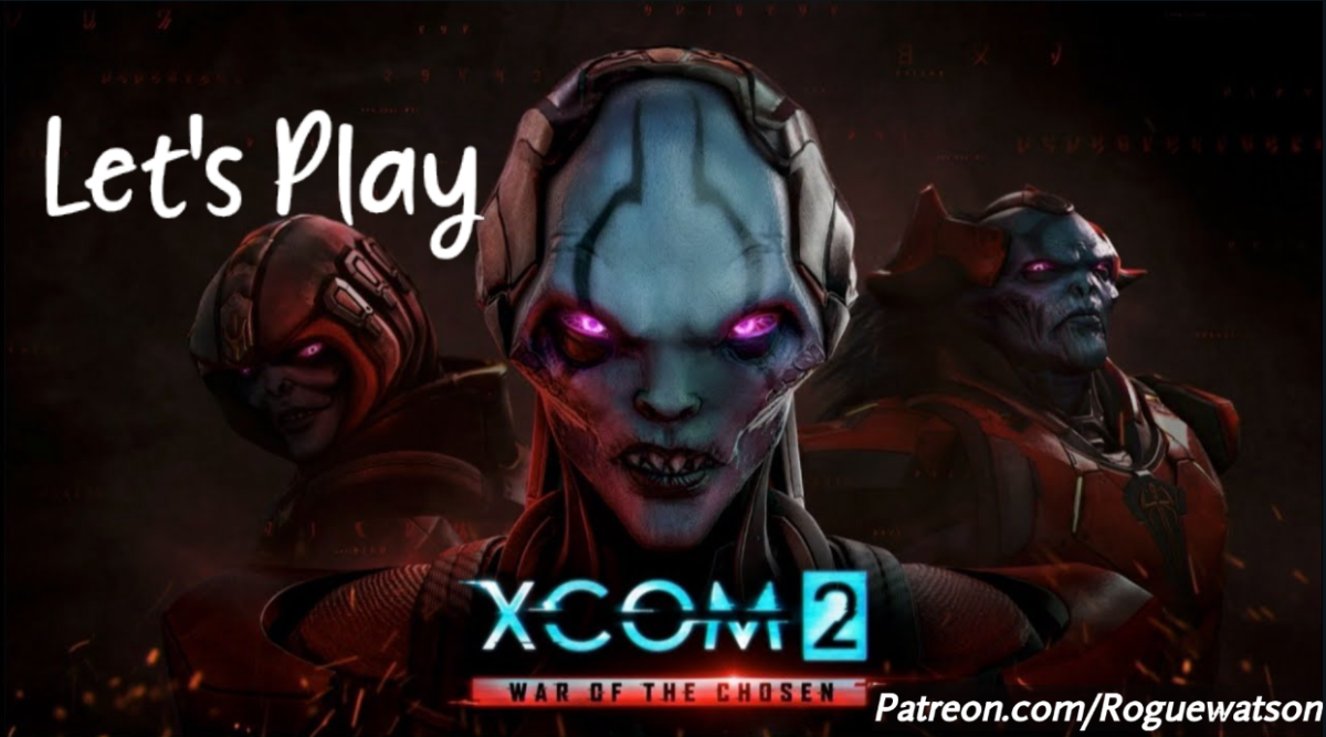 Announcing my next Let's Play game – XCOM 2: War of the Chosen