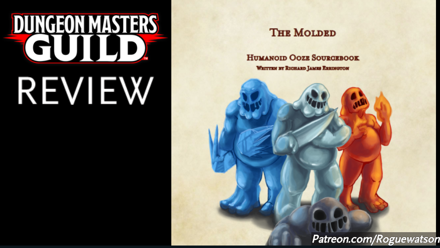 DMs Guild Review – The Molded: Humanoid Ooze Sourcebook
