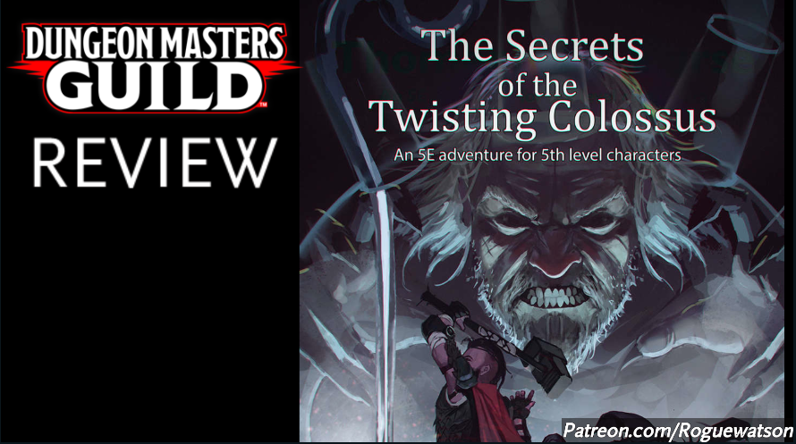 DMs Guild Review – The Secrets of the Twisting Colossus