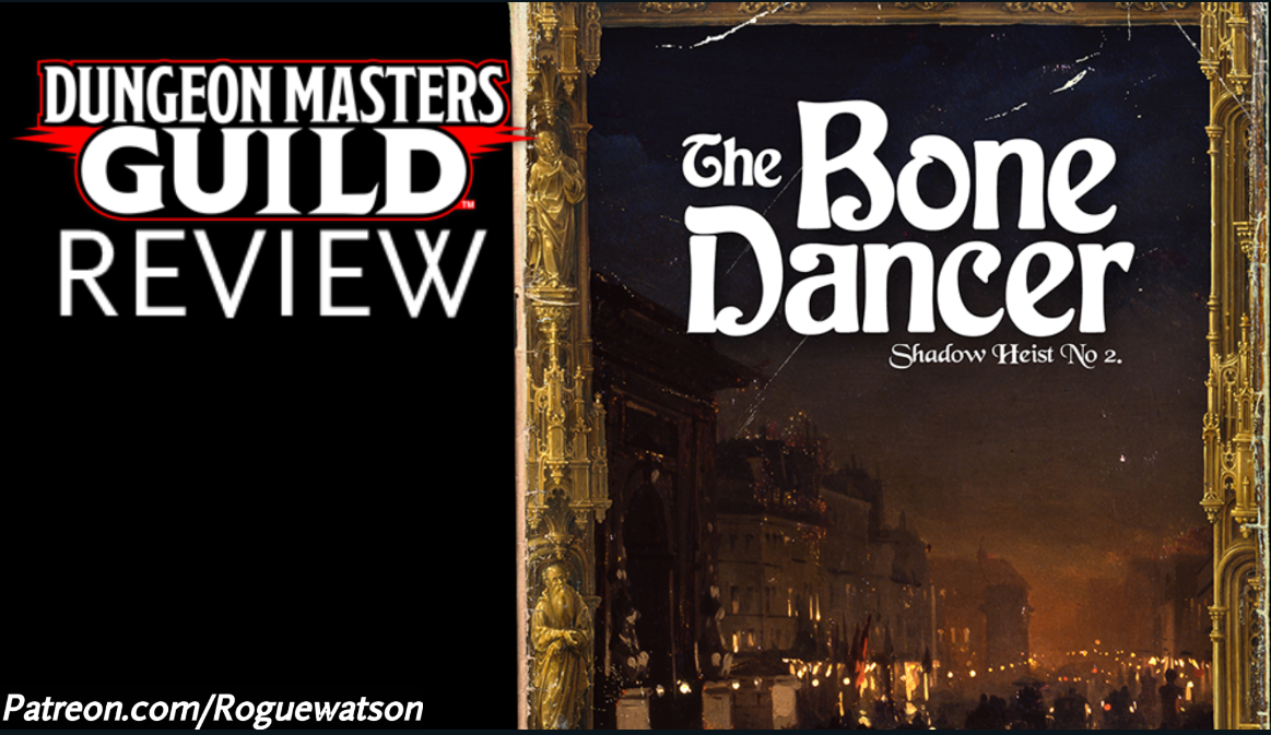 DMs Guild Review – The Bone Dancer (Shadow Heist 2)