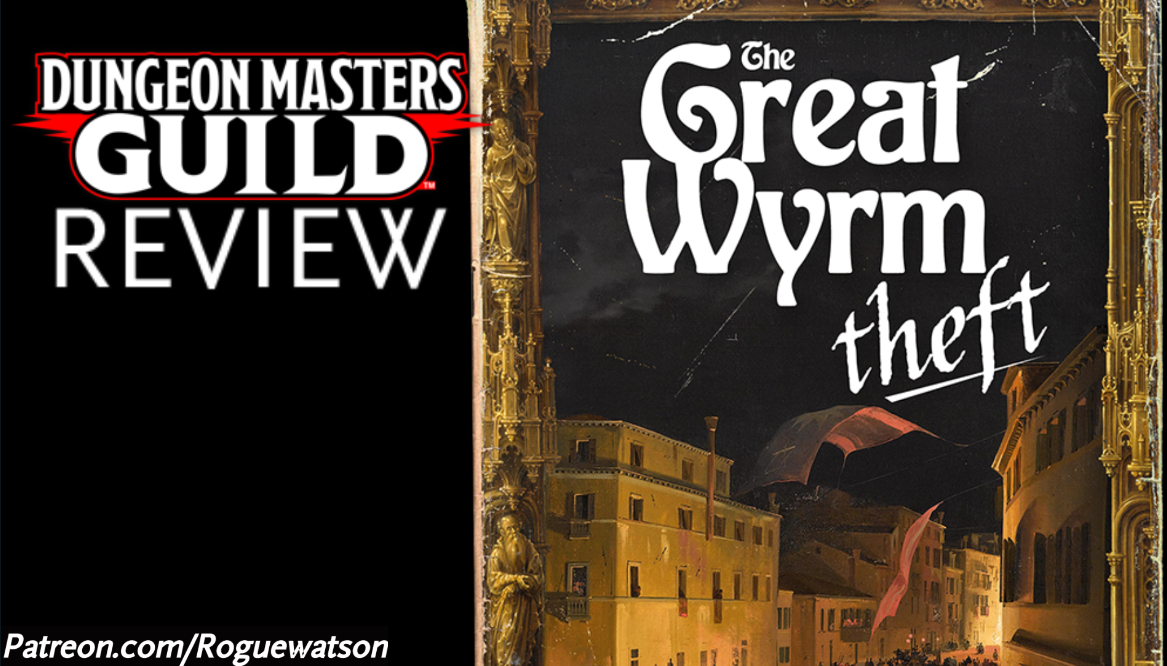 DMs Guild Review – The Great Wyrm Theft (Shadow Heist 1)