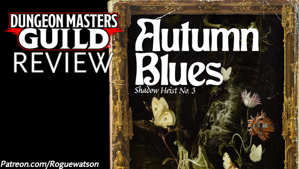 DMs Guild Review – Autumn Blues (Shadow Heist 3)