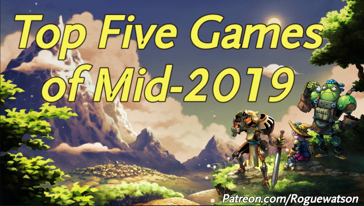 My Top Five Games of Mid-2019