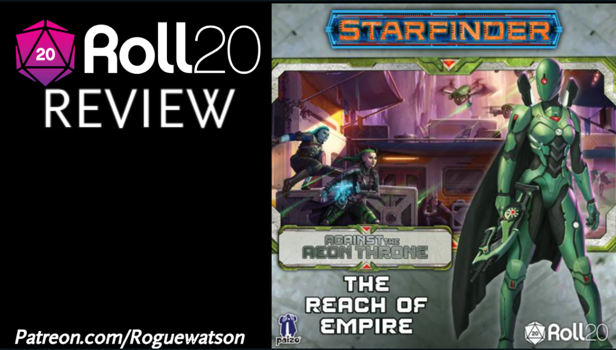 Roll20 Review – The Reach of Empire (Against the Aeon Throne1)