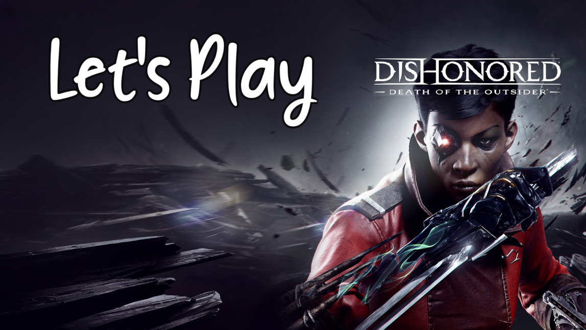 Let's Play – Dishonored: Death of the Outsider Episode 3