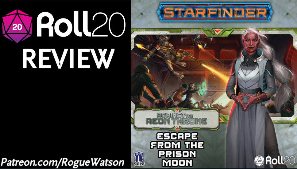Roll20 Review – Escape from the Prison Moon (Against the Aeon Throne 2)