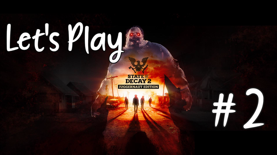 Let's Play – State of Decay 2: Juggernaut Edition #2
