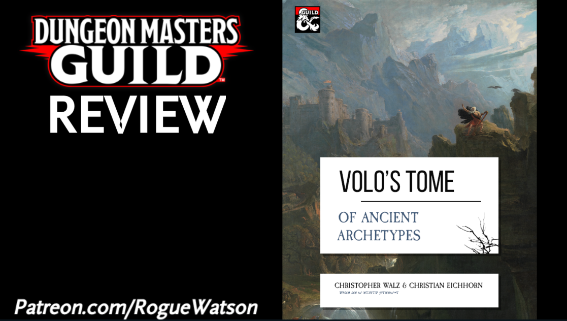 DMs Guild Review – Volo's Tome of Ancient Archetypes (Dwarvish Archetypes + Elvish Archetypes)