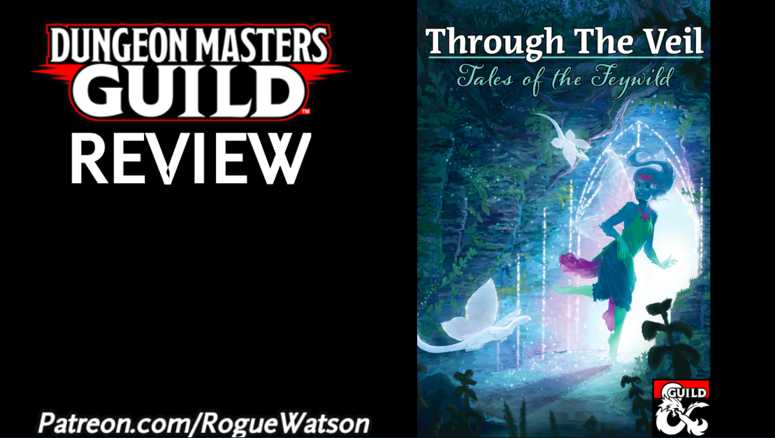 DMs Guild Review – Through the Veil: Tales of the Feywild
