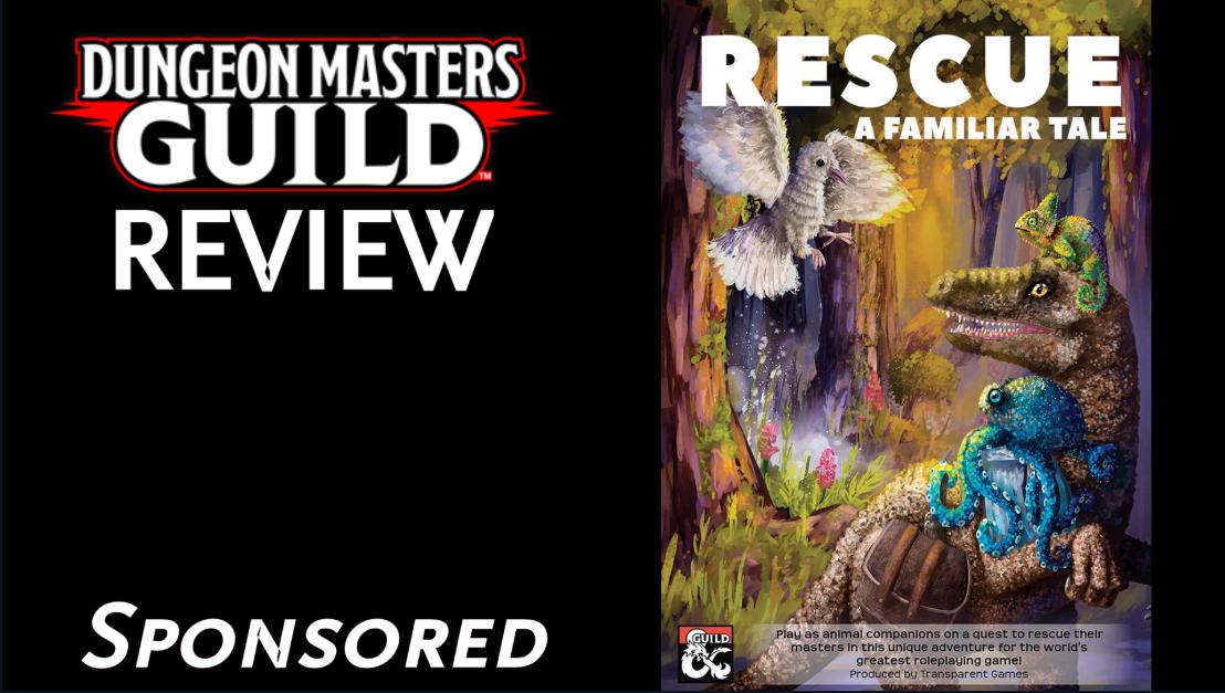 DMs Guild Review – Rescue: A FamiliarTale