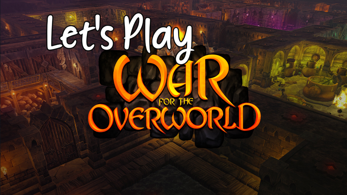 Let's Play – War for the Overworld #2