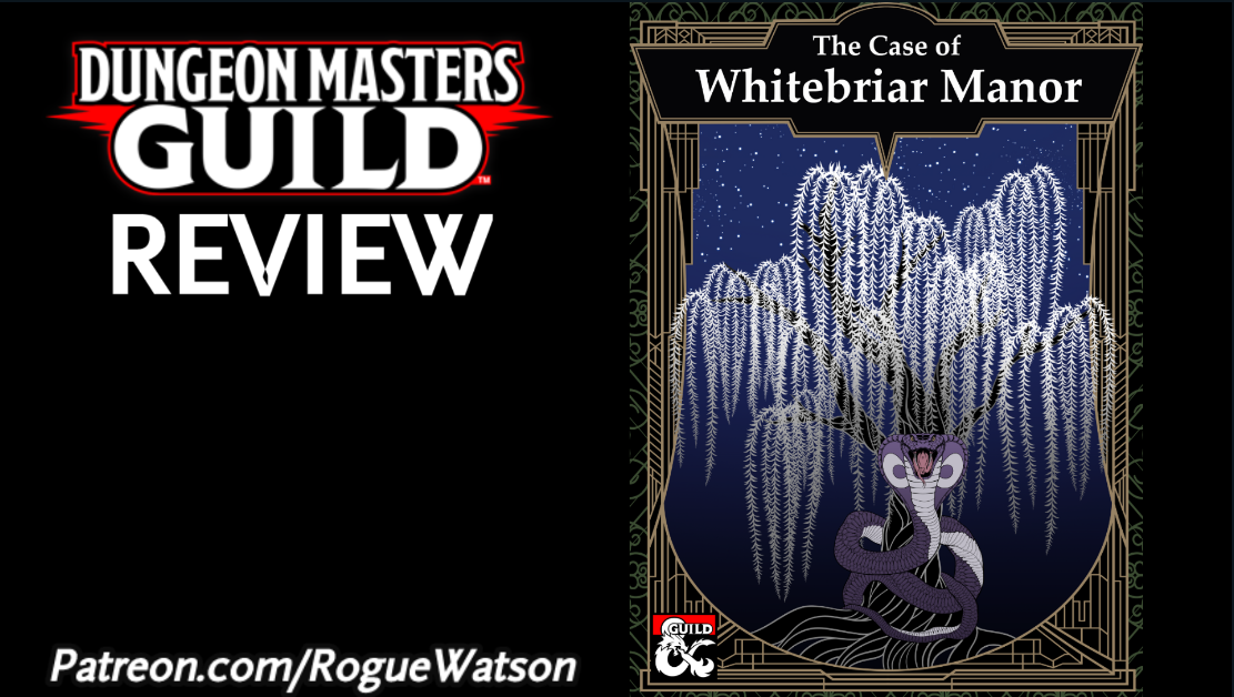 DMs Guild Review – The Case of Whitebriar Manor