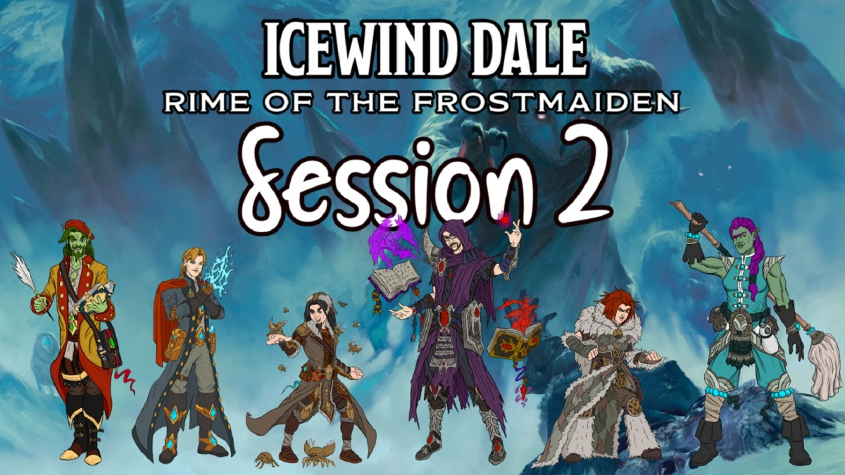 Icewind Dale: Rime of the Frostmaiden Session 2Recap