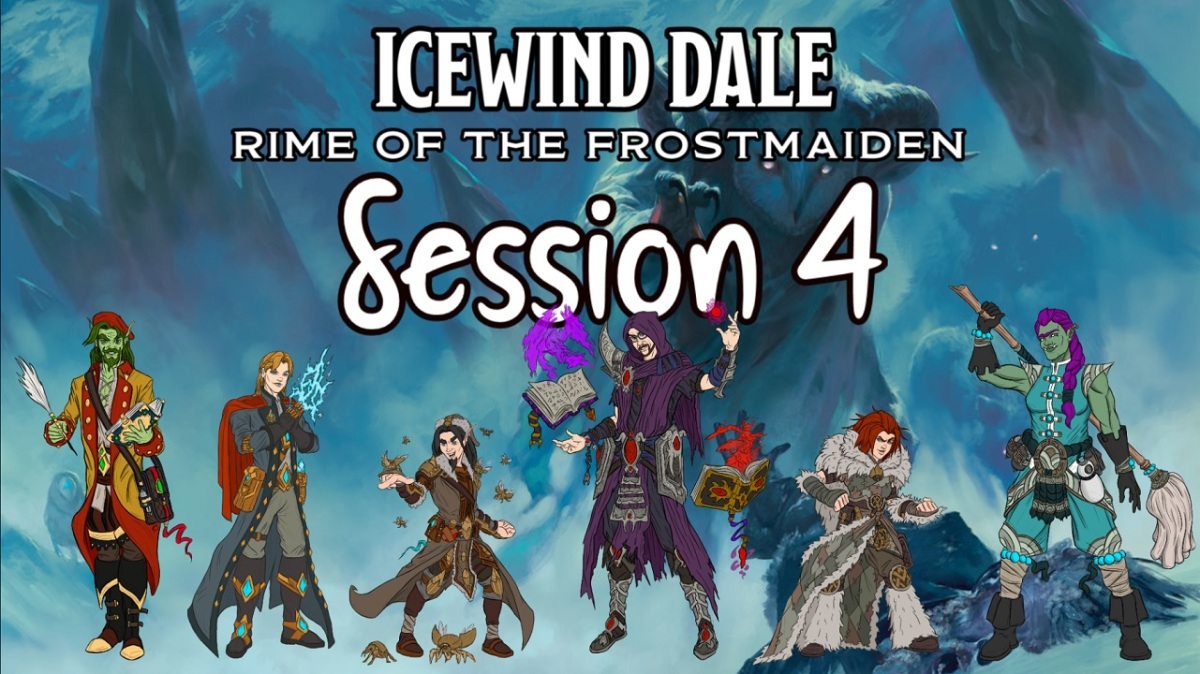 Icewind Dale: Rime of the Frostmaiden Session 4Recap