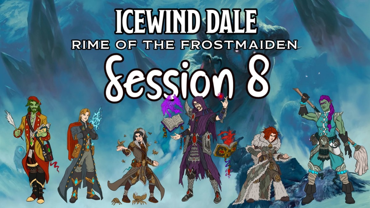 Icewind Dale: Rime of the Frostmaiden Session 8Recap