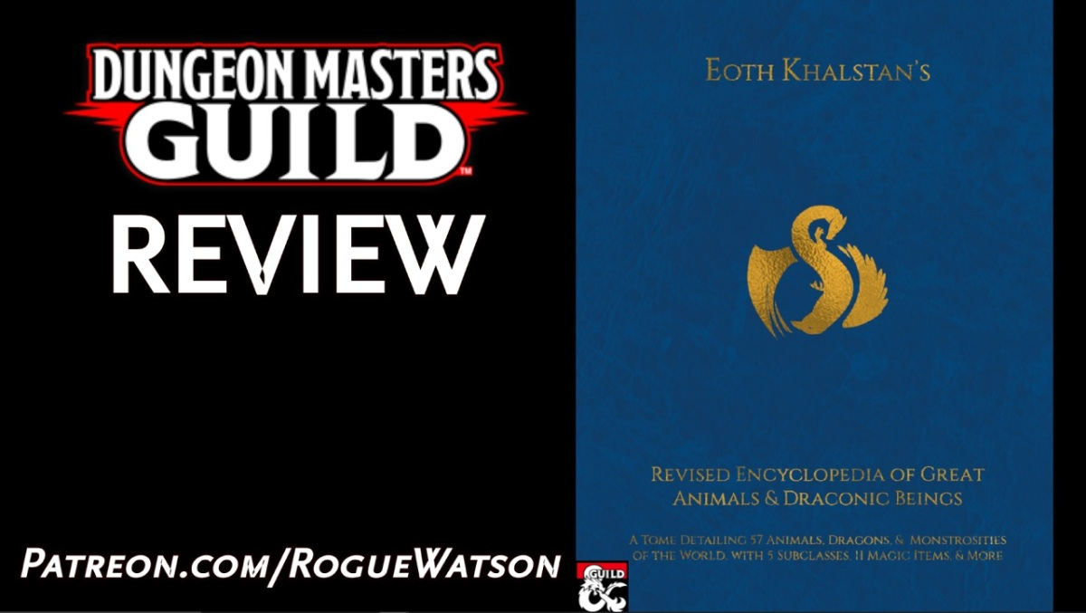 DMs Guild Review – Eoth Khalstan's Revised Encyclopaedia of Great Animals & DraconicBeings