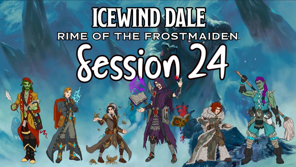 Icewind Dale: Rime of the Frostmaiden Session 24Recap